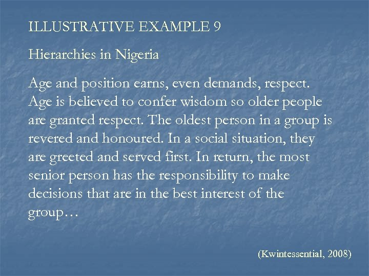 ILLUSTRATIVE EXAMPLE 9 Hierarchies in Nigeria Age and position earns, even demands, respect. Age