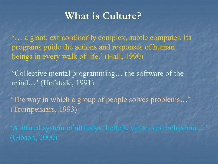 What is Culture? '… a giant, extraordinarily complex, subtle computer. Its programs guide the