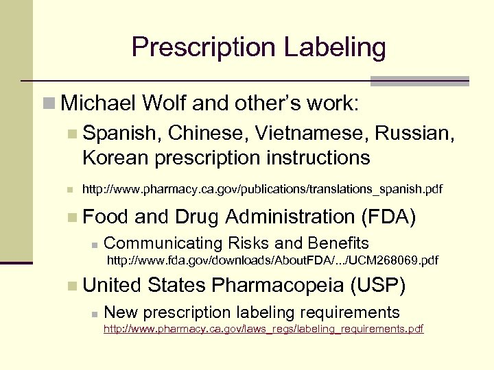 Prescription Labeling n Michael Wolf and other's work: n Spanish, Chinese, Vietnamese, Russian, Korean