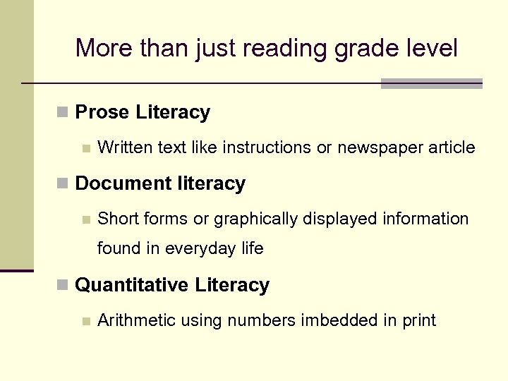 More than just reading grade level n Prose Literacy n Written text like instructions