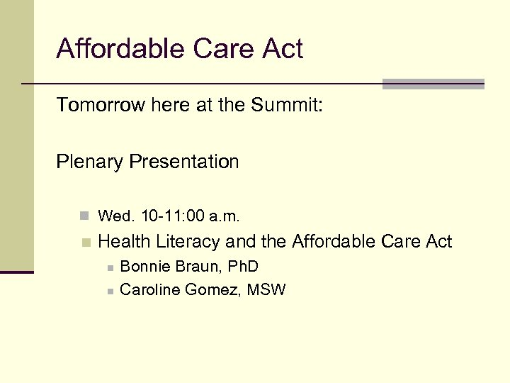 Affordable Care Act Tomorrow here at the Summit: Plenary Presentation n Wed. 10 -11: