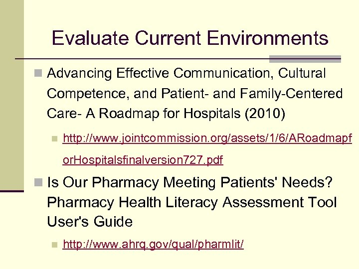 Evaluate Current Environments n Advancing Effective Communication, Cultural Competence, and Patient- and Family-Centered Care-