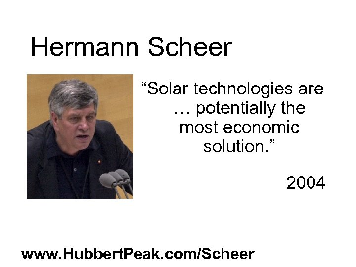 """Hermann Scheer """"Solar technologies are … potentially the most economic solution. """" 2004 www."""