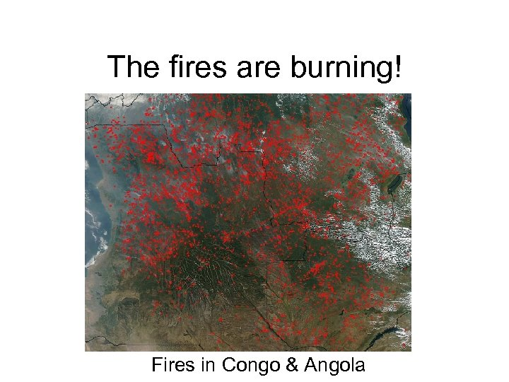 The fires are burning! Fires in Congo & Angola
