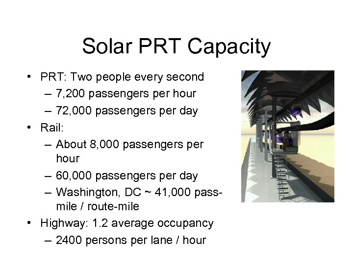Solar PRT Capacity • PRT: Two people every second – 7, 200 passengers per