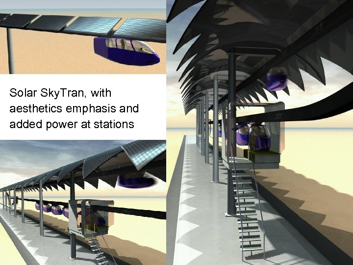 Sky. Tran Solar Sky. Tran, with aesthetics emphasis and added power at stations