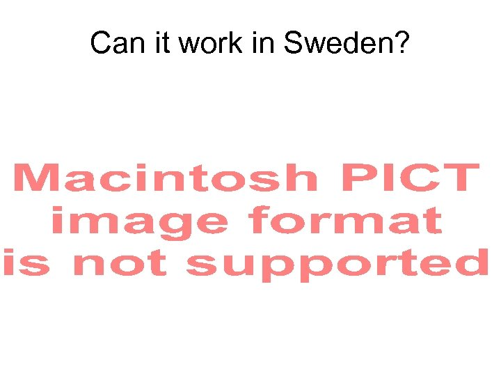 Can it work in Sweden?