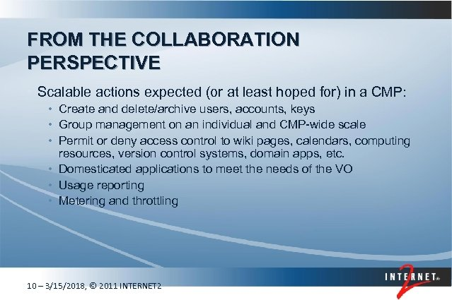 FROM THE COLLABORATION PERSPECTIVE • Scalable actions expected (or at least hoped for) in