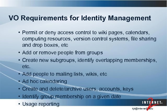 VO Requirements for Identity Management • Permit or deny access control to wiki pages,