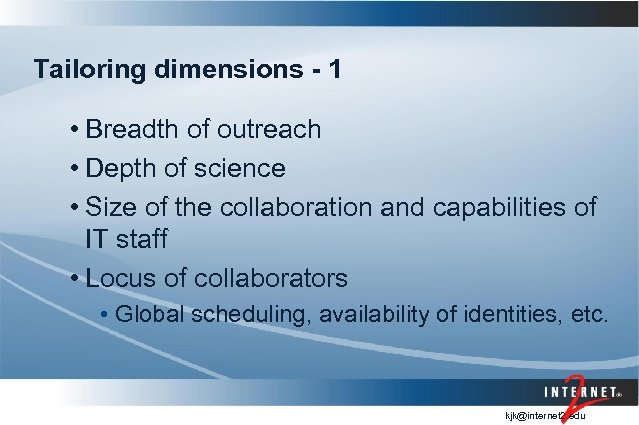 Tailoring dimensions - 1 • Breadth of outreach • Depth of science • Size
