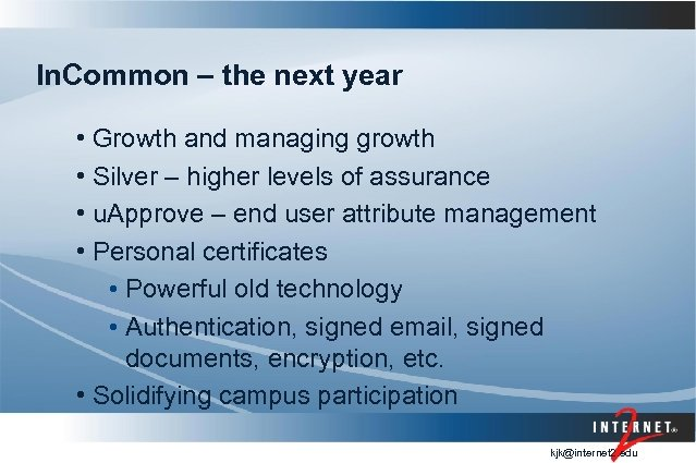 In. Common – the next year • Growth and managing growth • Silver –