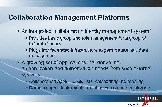 "Collaboration Management Platforms • An integrated ""collaboration identity management system"" • Provides basic group"