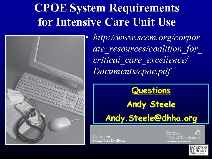 CPOE System Requirements for Intensive Care Unit Use • http: //www. sccm. org/corpor ate_resources/coalition_for_
