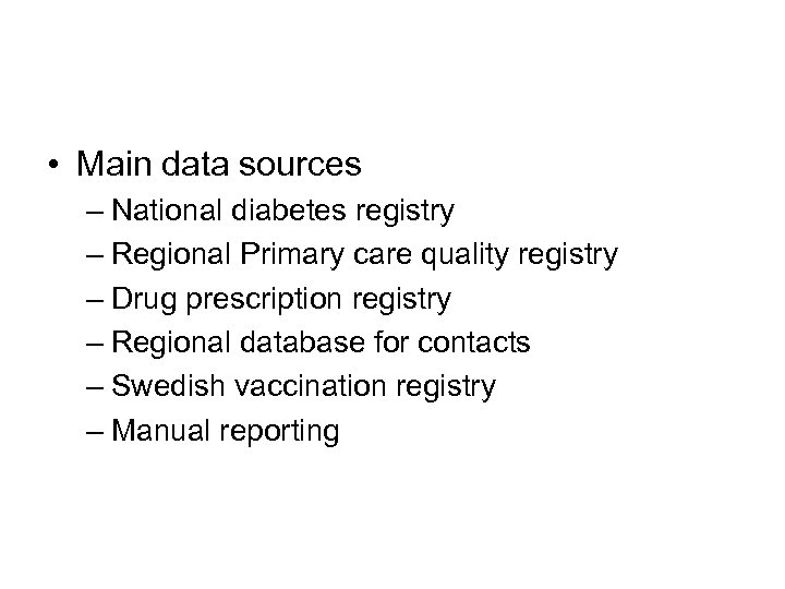 • Main data sources – National diabetes registry – Regional Primary care quality