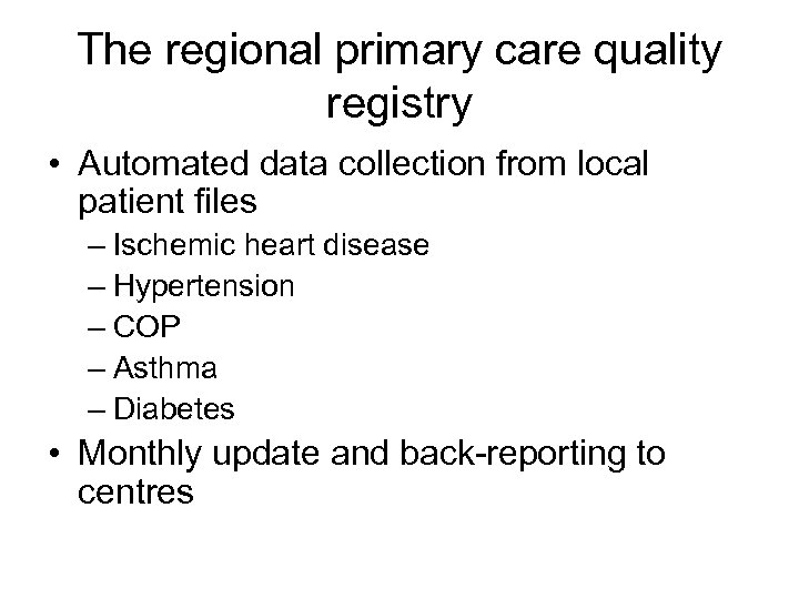 The regional primary care quality registry • Automated data collection from local patient files