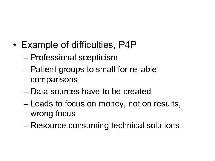 • Example of difficulties, P 4 P – Professional scepticism – Patient groups