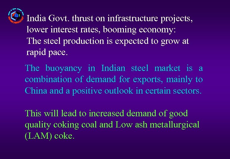 India Govt. thrust on infrastructure projects, lower interest rates, booming economy: The steel production