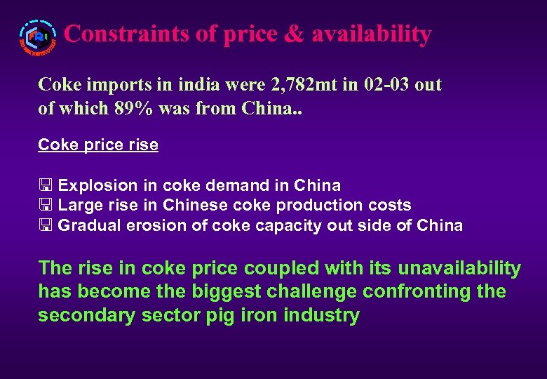 Constraints of price & availability Coke imports in india were 2, 782 mt in
