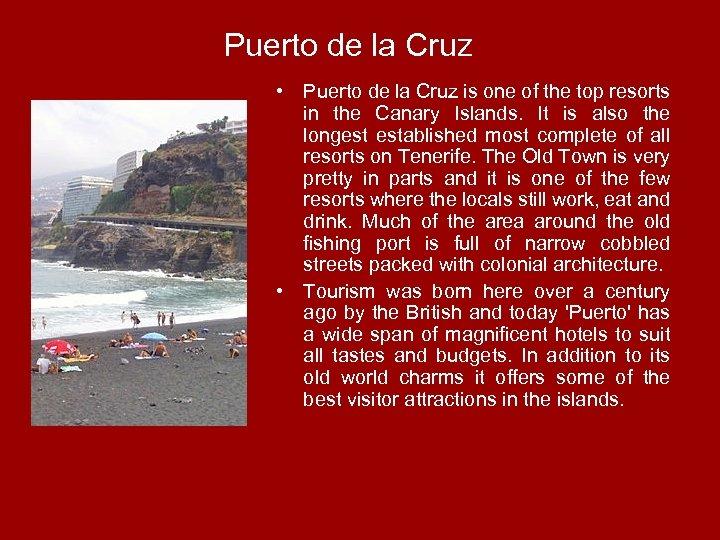 Puerto de la Cruz • Puerto de la Cruz is one of the top