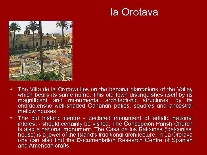 la Orotava • The Villa de la Orotava lies on the banana plantations of