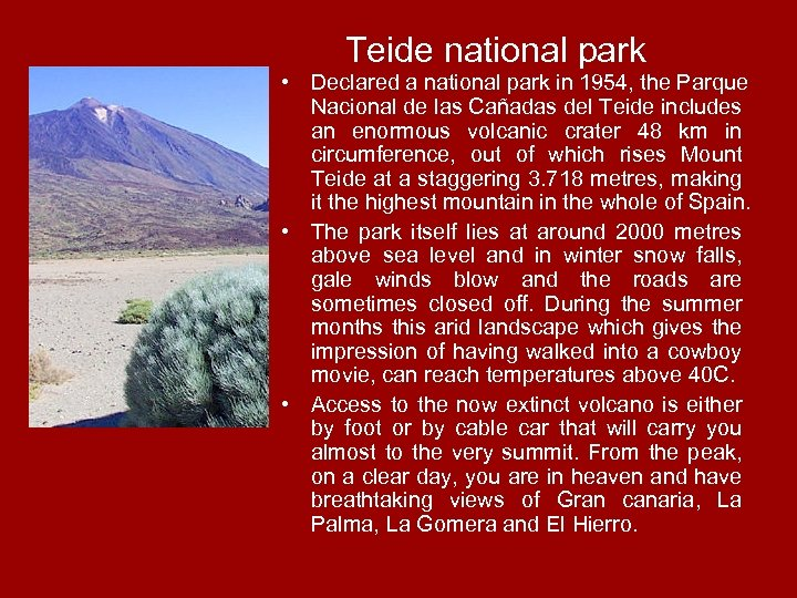 Teide national park • Declared a national park in 1954, the Parque Nacional de