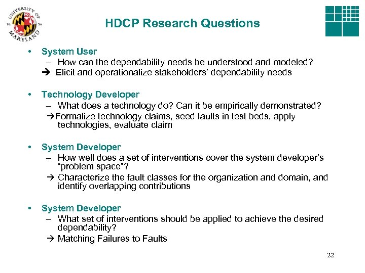 HDCP Research Questions • System User – How can the dependability needs be understood