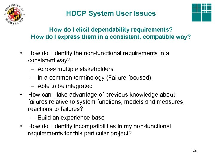 HDCP System User Issues How do I elicit dependability requirements? How do I express