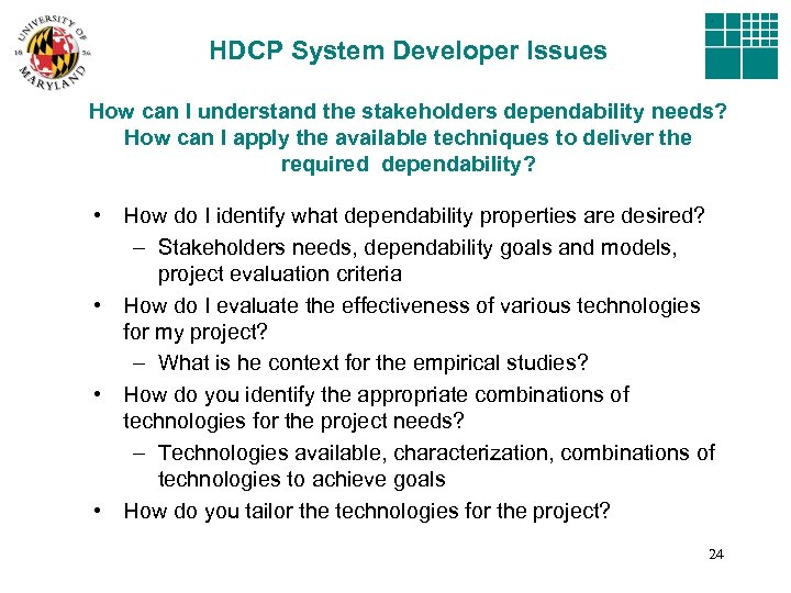 HDCP System Developer Issues How can I understand the stakeholders dependability needs? How can