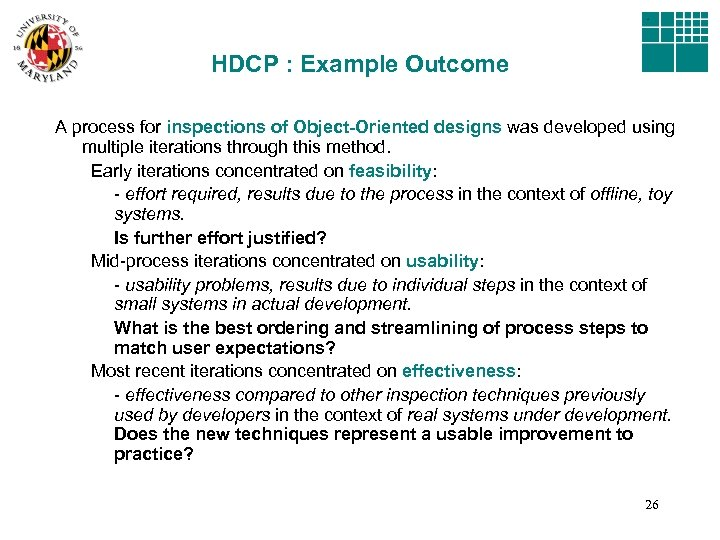 HDCP : Example Outcome A process for inspections of Object-Oriented designs was developed using