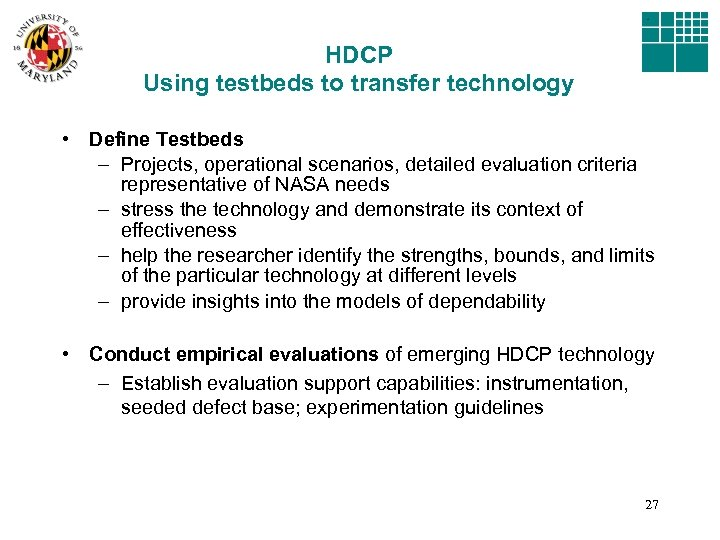 HDCP Using testbeds to transfer technology • Define Testbeds – Projects, operational scenarios, detailed