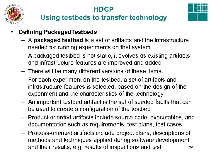 HDCP Using testbeds to transfer technology • Defining Packaged. Testbeds – A packaged testbed