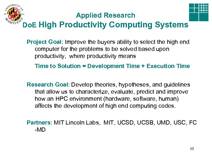 Applied Research Do. E High Productivity Computing Systems Project Goal: Improve the buyers ability