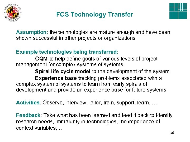FCS Technology Transfer Assumption: the technologies are mature enough and have been shown successful