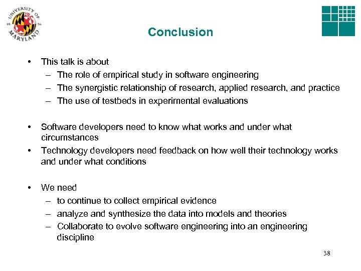 Conclusion • This talk is about – The role of empirical study in software