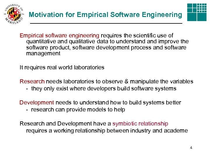Motivation for Empirical Software Engineering Empirical software engineering requires the scientific use of quantitative