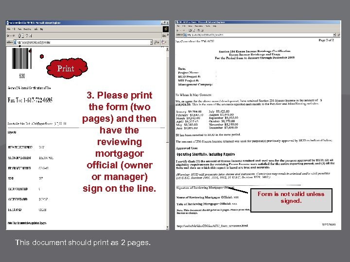Print 3. Please print the form (two pages) and then have the reviewing mortgagor