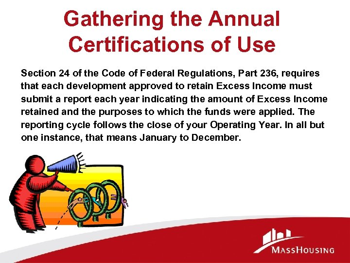 Gathering the Annual Certifications of Use Section 24 of the Code of Federal Regulations,