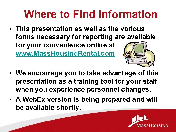 Where to Find Information • This presentation as well as the various forms necessary