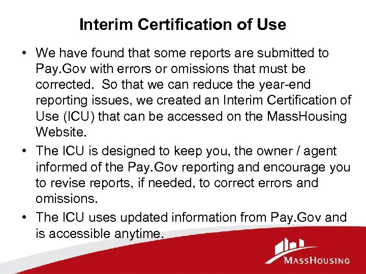 Interim Certification of Use • We have found that some reports are submitted to