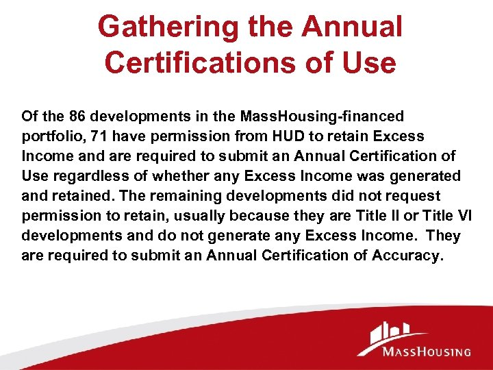 Gathering the Annual Certifications of Use Of the 86 developments in the Mass. Housing-financed