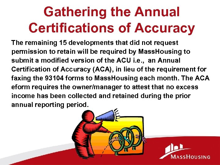 Gathering the Annual Certifications of Accuracy The remaining 15 developments that did not request