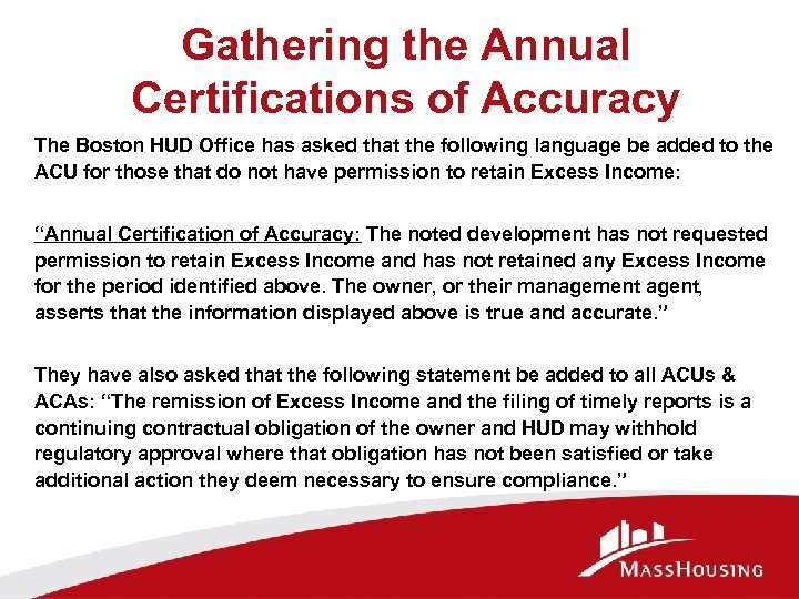 Gathering the Annual Certifications of Accuracy The Boston HUD Office has asked that the