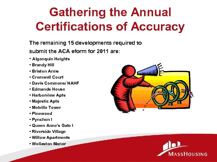 Gathering the Annual Certifications of Accuracy The remaining 15 developments required to submit the