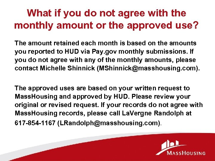What if you do not agree with the monthly amount or the approved use?