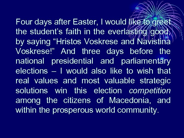 Four days after Easter, I would like to greet the student's faith in the