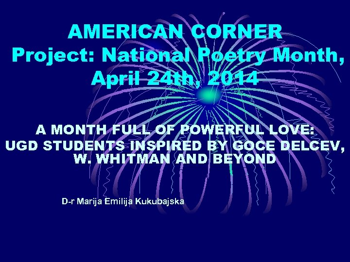 AMERICAN CORNER Project: National Poetry Month, April 24 th, 2014 A MONTH FULL OF