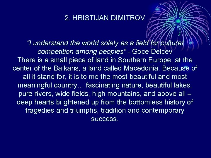 "2. HRISTIJAN DIMITROV ""I understand the world solely as a field for cultural competition"