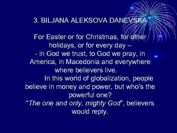 3. BILJANA ALEKSOVA DANEVSKA For Easter or for Christmas, for other holidays, or for