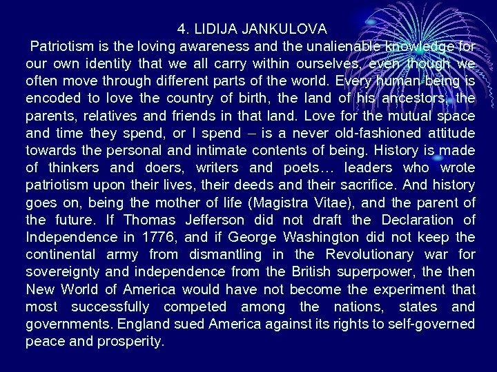 4. LIDIJA JANKULOVA Patriotism is the loving awareness and the unalienable knowledge for our