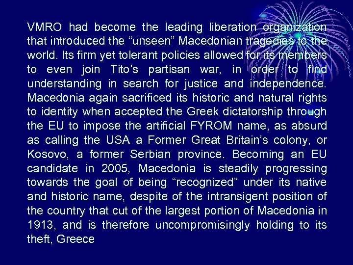 "VMRO had become the leading liberation organization that introduced the ""unseen"" Macedonian tragedies to"
